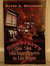 Stupidity and Slot Machine Players in Las Vegas First Edition Signed