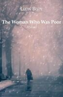 Woman Who Was Poor, Paperback by Bloy, Leon; Collins, I. J. (TRN), Brand New,...