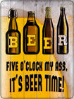 Five O'Clock My Ass It's Beer Time Parking Sign