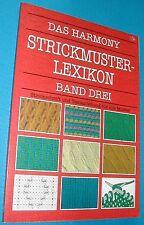 Das Harmony Strickmuster - Lexikon Band Drei : Strickschrift und Textanleitung..