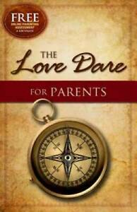 The Love Dare for Parents - Paperback By Kendrick, Stephen - GOOD