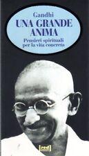 Una grande anima. Pensieri spirituali per la vita concreta - Mohandas K. Gandhi