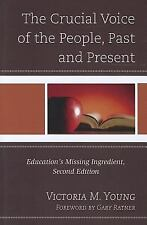 The Crucial Voice of the People, Past and Present: Education's Missing Ingredien