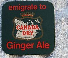 Vintage BEER MAT - CANADA DRY GINGER ALE, Emigrate To Ginger Ale