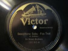 78 RPM-Victor 18140-Six Brown Brothers-Saxophone Sobs/Walkin' The Dog-6 Sax 1916
