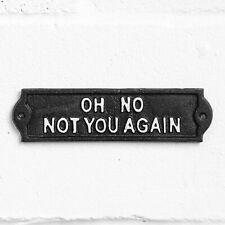 Oh No No nuevo signo de pared de hierro fundido Divertido Placa Al Aire Libre Casa De Calentamiento De Regalo