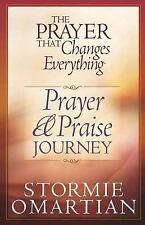 The Prayer That Changes Everything Prayer and Praise Journey