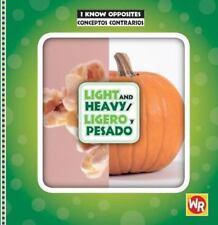 Light and Heavy/ Ligero Y Pesado (I Know Opposites/ Conceptos-ExLibrary