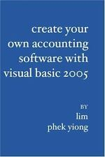 Create Your Own Accounting Software with Visual Basic 2005 (Paperback or Softbac