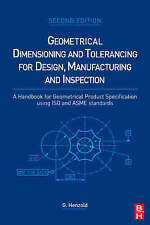 Geometrical Dimensioning and Tolerancing for Design, Manufacturing and Inspectio