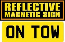 Vehicle Grade Magnetic Reflective ON TOW Sign