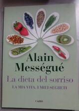 Alain Messegue - LA DIETA DEL SORRISO La mia vita, i miei segreti (n)