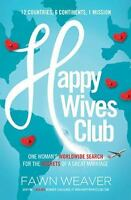 Happy Wives Club: One Woman's Worldwide Search For The Secrets Of A Great Mar...