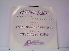 "HOWARD SMITH ""WHAT A WORLD IT WOULD BE / GIVE YOUR LOVE AWAY"" 45w/PS MINT"
