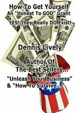 How to Get Yourself an Honest-to-God Grant! : Yes! They Really Do Exist! by...