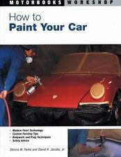 Motorbooks Workshop: How to Paint Your Car by David H., Jr. Jacobs and Dennis W.
