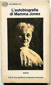 L'autobiografia di Mamma Jones Gli Struzzi Einaudi 1978 Sindacalista americana