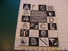 High Grade Unread: Fantastic Alphabets 24 original by Jean Larcher 72pgs 1976