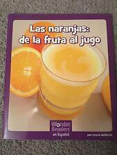 Las naranjas: de la fruta al jugo - Wonder Readers en Espanol