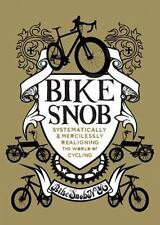 BIKE SNOB Realigning The World of Cycling by Eben Weiss (2010, Hardcover) - NEW