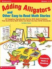 Adding Alligators and Other Easy-to-Read Math Stories : 25 Engaging,...