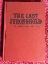 THE LAST STRONGHOLD SIGNED BOOK HARRIETT LUGER THE MODOC INDIAN WAR 1872-1873