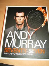 Andy Murray: Seventy-seven: My Road to Wimbledon Glory by Andy Murray (Hardback