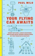 Your Flying Car Awaits by Paul Milo (2009, Paperback)