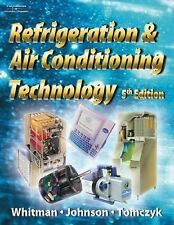 Refrigeration And Air Conditioning Technology by Bill Whitman Johnson 5th Ed