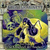 H.G. WELLS - GRUSELKABINETT FOLGE 136: DAS KÖNIGREICH DER AMEISEN   CD NEW