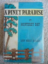 PINEY PARADISE BY MONTEREY BAY~Lucy McLane~CALIFORNIA HISTORY~1958 HCDJ~Not XLB~