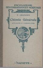 CHIMIE GENERALE APPLIQUEE A L'AGRICULTURE, par E. CHANCRIN, HACHETTE