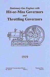 1919 Stationary Gas Engines, with Hit-or-Miss Governor and Throttling - reprint