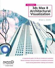 Foundation 3ds Max 8 Architectural Visualization by Cambridge Systematics...