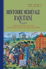 Histoire médiévale d'Aquitaine T1 : relations franco-anglaises au moyen âge...