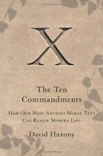 The Ten Commandments: How Our Most Ancient Moral T