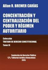 Concentracion y Centralizacion Del Poder y Regimen Autoritario by Allan R....