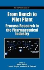 ACS Symposium: From Bench to Pilot Plant : Process Research in the...