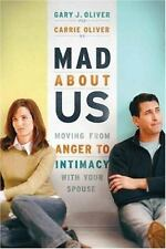Mad About Us: Moving from Anger to Intimacy with Your Spouse, Oliver, Carrie, Ol