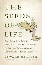 The Seeds of Life: From Aristotle to da Vinci, from Sharks' Teeth to Frogs' P.