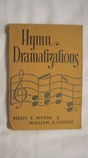"""""""Hymn Dramatizations"""" by Nellie Marsh and William Poovy. 1942 softcover (828)"""