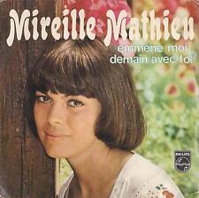 DISCO 45 GIRI  MIREILLE MATHIEU - EMM�NE-MOI DEMAIN AVEC TOI // ROMA, ROMA, RO