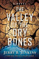 The Valley of Dry Bones : An End Times Novel by Jerry B. Jenkins