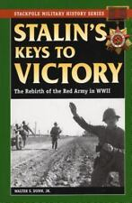 Stalin's Keys to Victory : The Rebirth of the Red Army in WW II by Walter S.,...