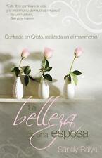 La Belleza de una Esposa : Centrada en Cristo, Realizada en el Matrimonio by...
