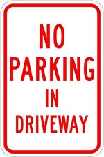No Parking In Driveway 12 x 18 - A Real Sign. 10 Year 3M Warranty.