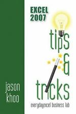 Excel 2007 Tips and Tricks by Jason Khoo (2013, Paperback)