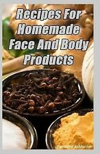 Recipes for Homemade Face and Body Products by Gene Ashburner (2015, Paperback)