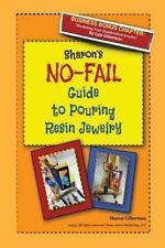 Sharon's No-Fail Guide to Pouring Resin Jewelry, Paperback by Gilbertson, Sha...