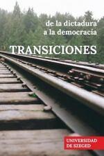 Transiciones : De la Dictadura a la Democracia by Zsuzsanna Csikos (2016,...